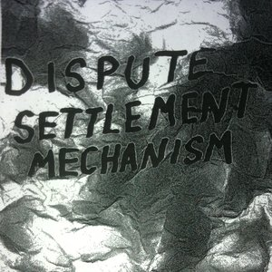 Image for 'Dispute Settlement Mechanism'