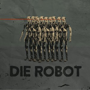 Image for 'Die Robot'