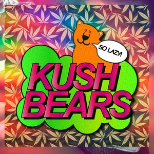 Image for 'Lazy Kushbears'