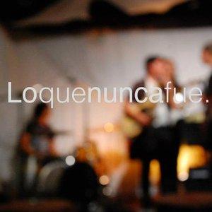 Image for 'Lo Que Nunca Fue'