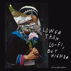 Image for 'Lower than Lo-fi, but Higher'