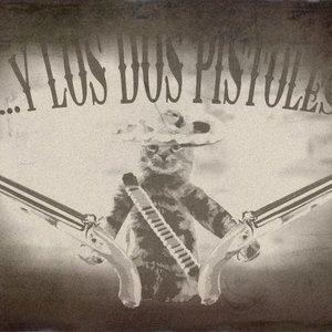 Image for 'Y Los Dos Pistoles'