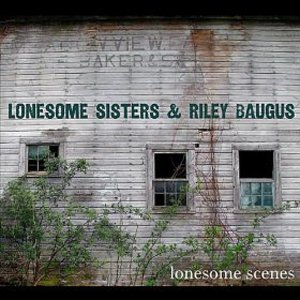 Image for 'Lonesome Sisters & Riley Baugus'