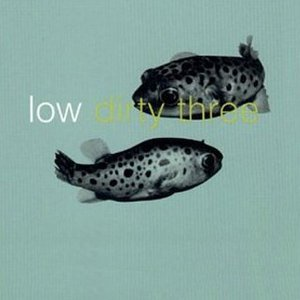 Image for 'Low & Dirty Three'
