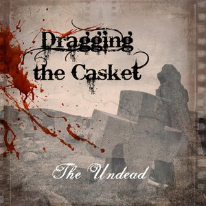Image for 'Dragging the Casket'