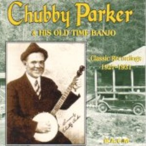 Image for 'Chubby Parker & His Old Time Banjo'