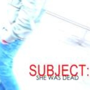 Image for 'Subject: SheWasDead.'