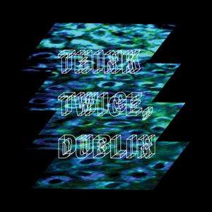 Image pour 'Think Twice, Dublin'