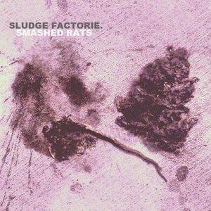 Image for 'SLUDGE FACTORIE'