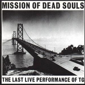Imagen de 'Throbbing Gristle - CD - Mission of Dead Souls: the Last Live Performance ofTG'