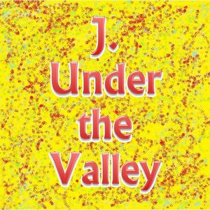 Image for 'J. Under the Valley'