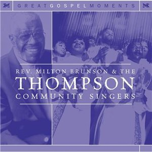 Imagem de 'Rev. Milton Brunson & The Thompson Community Singers'