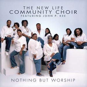 Image for 'New Life Community Choir featuring John P. Kee'
