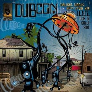 Image for 'DUBCON (twilight circus meets cEvin Key)'