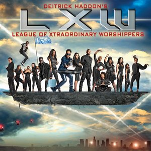 Image for 'Deitrick Haddon's LXW (League of Xtraordinary Worshippers)'