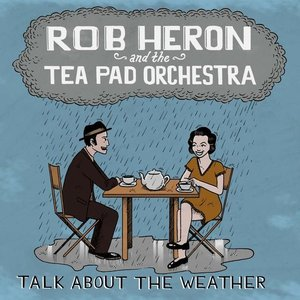 Bild för 'Rob Heron & The Tea Pad Orchestra'