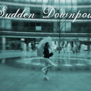 Image for 'Sudden Downpour'