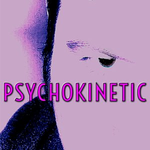 Image for 'Psychokinetic'