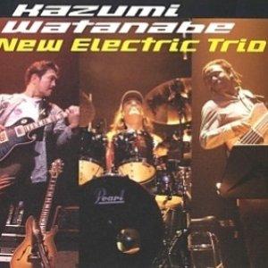 Image for '渡辺香津美 New Electric Trio'