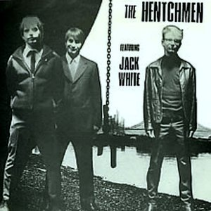 Image for 'The Hentchmen feat. Jack White'