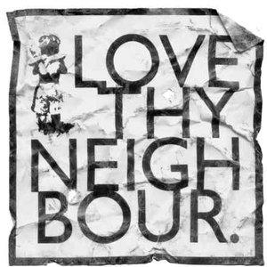 Image for 'Love thy neighbour as thyself'