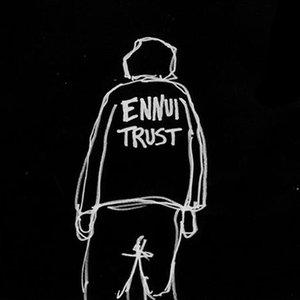 Image for 'Ennui Trust'