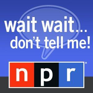 Image for 'NPR: Wait Wait... Don't Tell Me!'