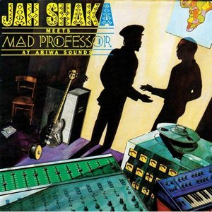 Image for 'Mad Professor & Jah Shaka'