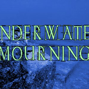 Image for 'Underwater Mourning'