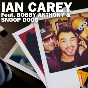 Image for 'Ian Carey feat. Snoop Dogg and Bobby Anthony'