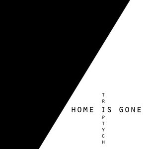 Image for 'Home Is Gone'