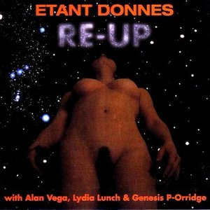 Immagine per 'Etant Donnes + Alan Vega + Lydia Lunch + Genesis P-Orridge'