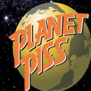 Imagem de 'Planet Piss'
