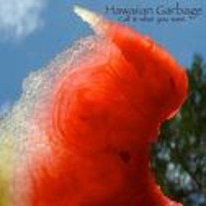 Image for 'Hawaiian Garbage'