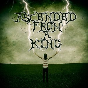 Image for 'Ascended From A King'