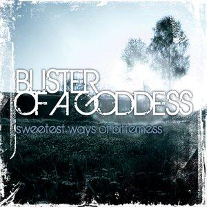 Image for 'BlisterOfAGoddess'