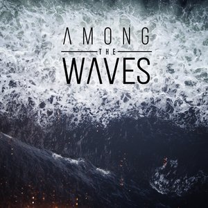 Image for 'Among The Waves'