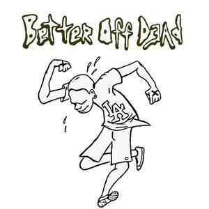 Image for 'Better Off Dead'