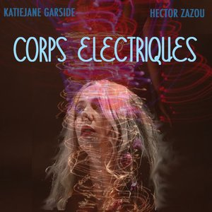 Image for 'Corps Electriques'