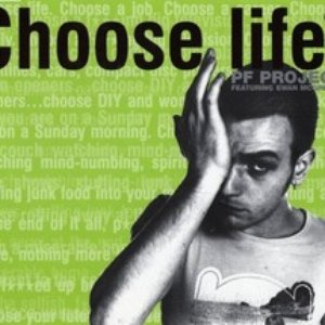 Image for 'PF Project Featuring Ewan McGregor - Choose Life'