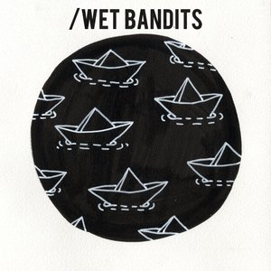 Image for 'Wet Bandits'