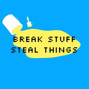 Bild för 'Break Stuff Steal Things'