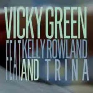 Image for 'Vicky Green, Kelly Rowland & Trina'