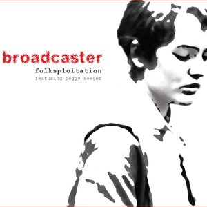 Image for 'Broadcaster feat. Peggy Seeger'