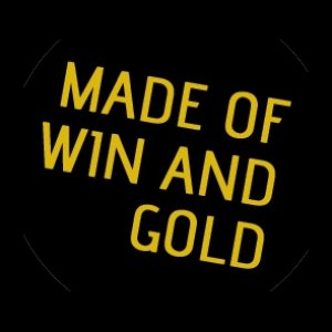 Image for 'Made Of Win And Gold'