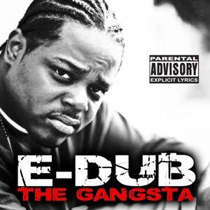 Image for 'E-Dub The Gangsta'