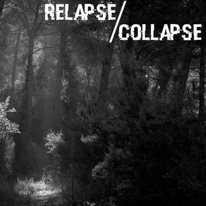Image for 'Relapse/Collapse'