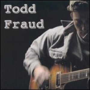 Image for 'Todd Fraud'