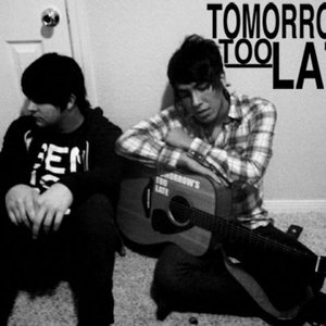 Image for 'Tomorrow's Too Late'