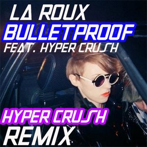 Image for 'La Roux ft. HYPER CRUSH'